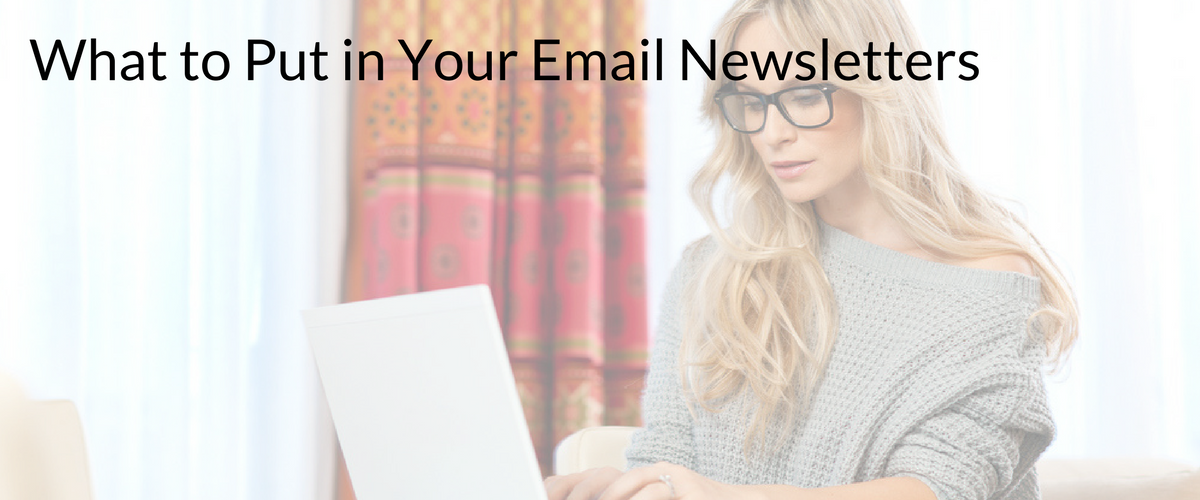 What to Put In Your Email Newsletters