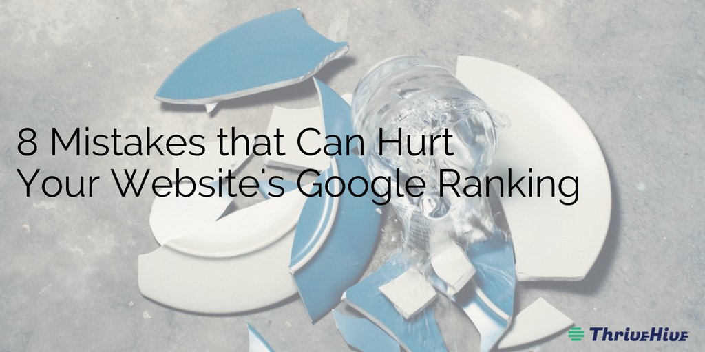 8 Mistakes that Can Hurt Your Google Ranking