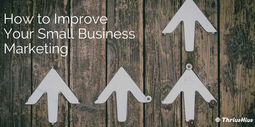 How to Improve Your Small Business Marketing