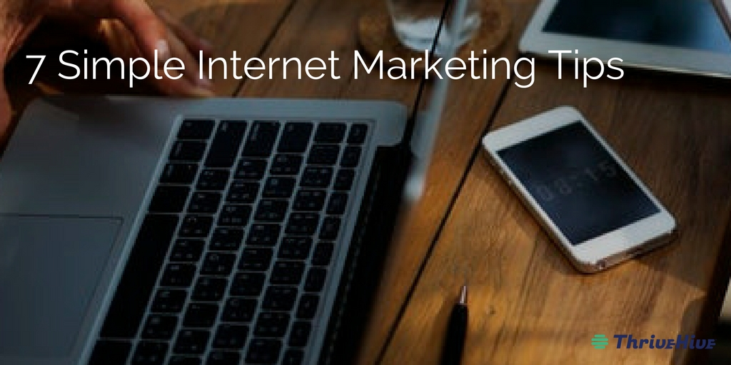 7 Simple Internet Marketing Tips