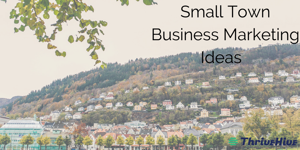 Small Town Business Marketing Ideas