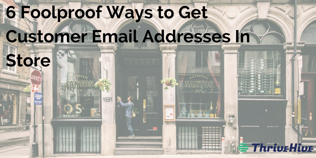 6 Foolproof Ways to Get Customer Email Addresses In Store