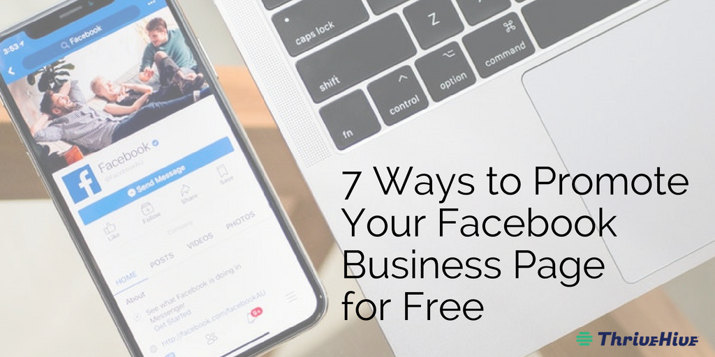 7 Ways to Promote Your Facebook Business Page for Free