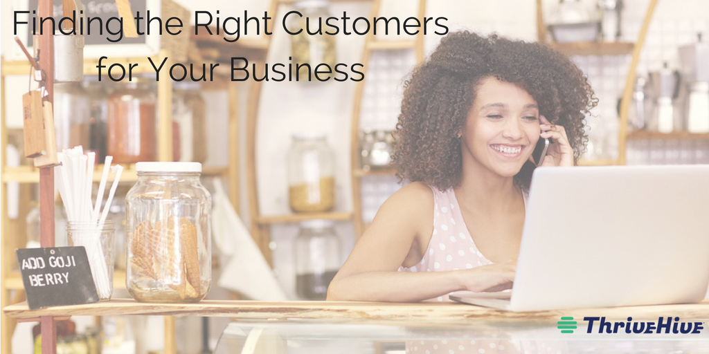 Finding the Right Customers for Your Business