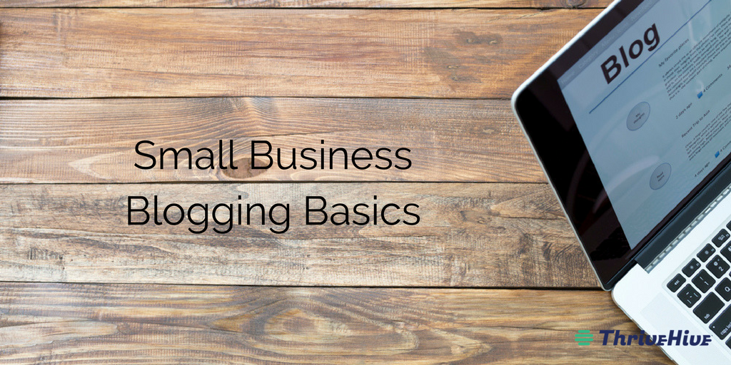 Small Business Blogging Basics
