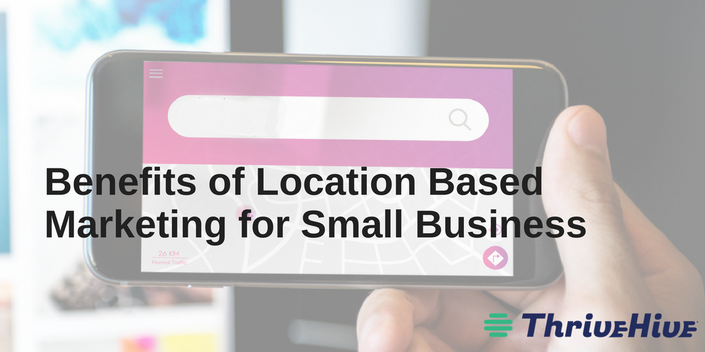 Benefits of location based marketing