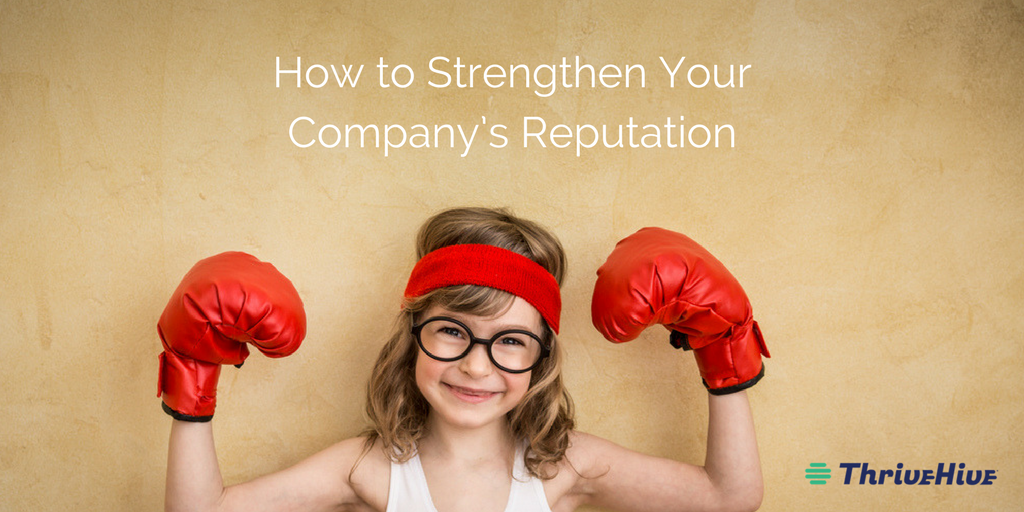 How to Strengthen Your Company's Reputation