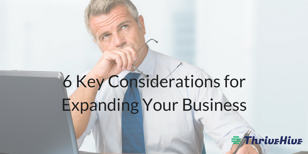 6 Key Considerations for Expanding Your Business