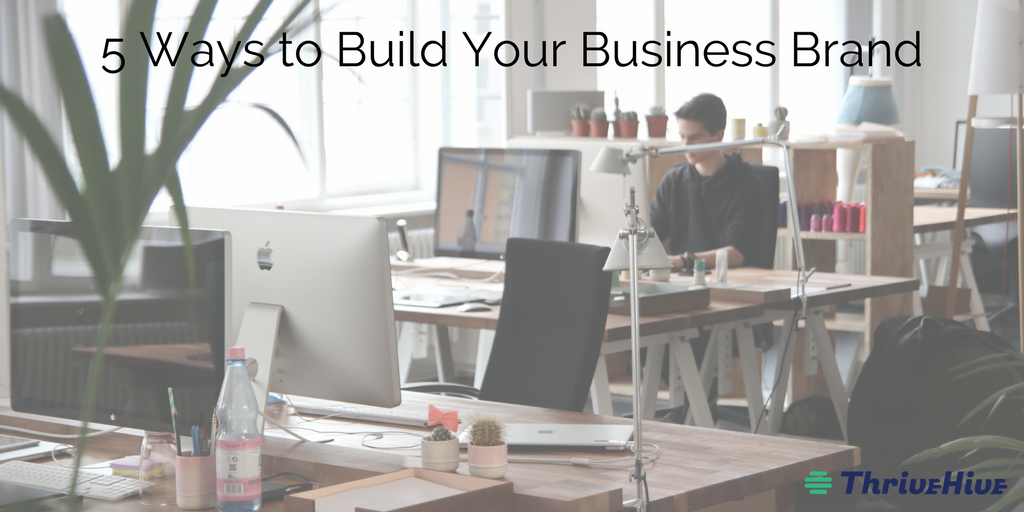 5 Ways to Build Your Business Brand