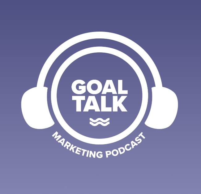 goal talk marketing podcast