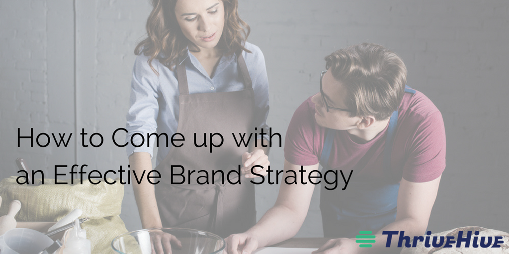 How to Come up with an Effective Brand Strategy