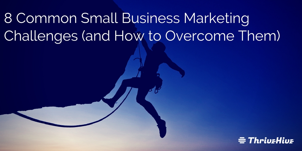 8 Common Small Business Marketing Challenges and How to Overcome Them