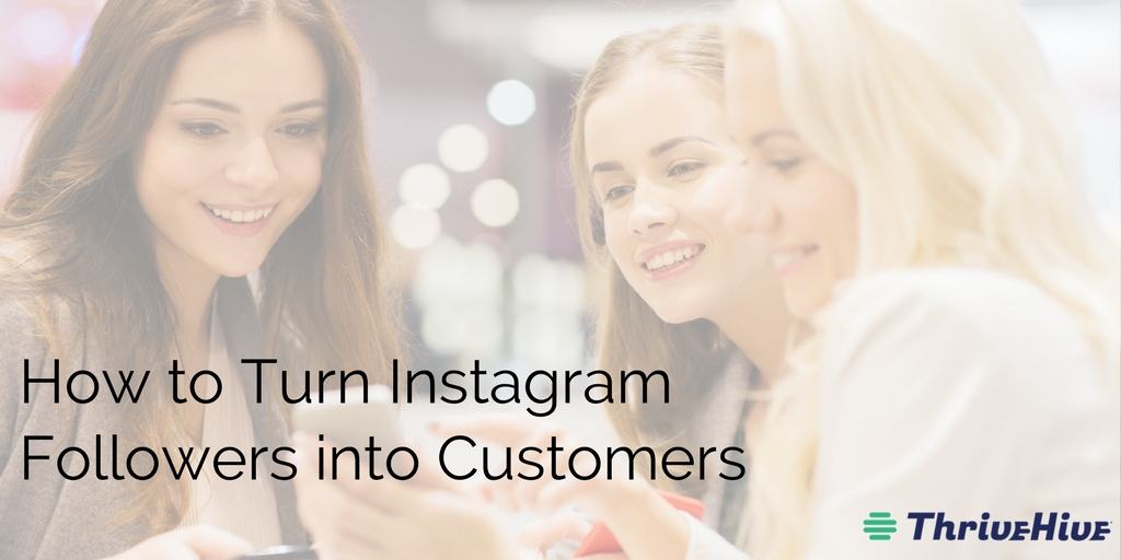 How to Turn Instagram Followers into Customers