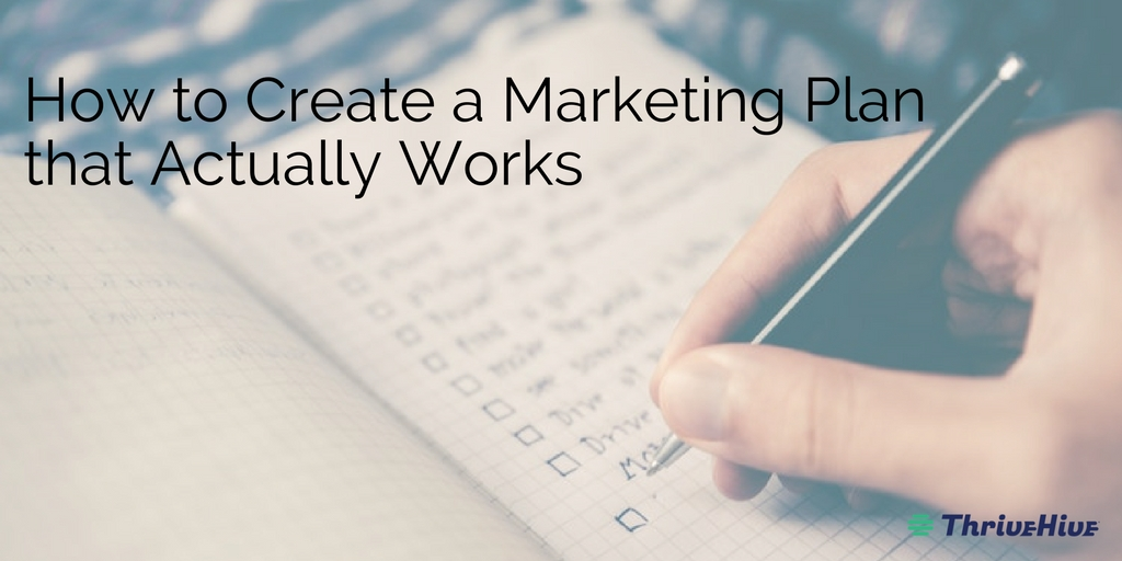 How to Create a Marketing Plan that Actually Works