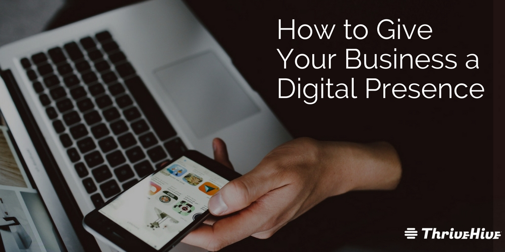 How to Give Your Business a Digital Presence