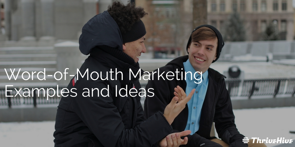 Word-of-Mouth Marketing Examples and Ideas