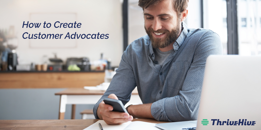 How to Create Customer Advocates