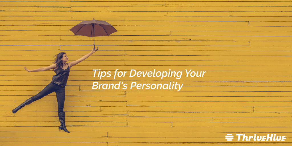 Tips for Developing Your Brand's Personality