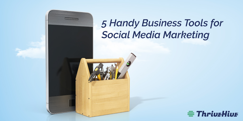5 Handy Business Tools for Social Media Marketing