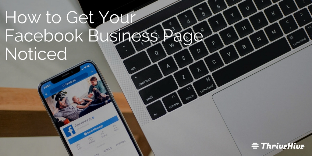 How to Get Your Facebook Business Page Noticed