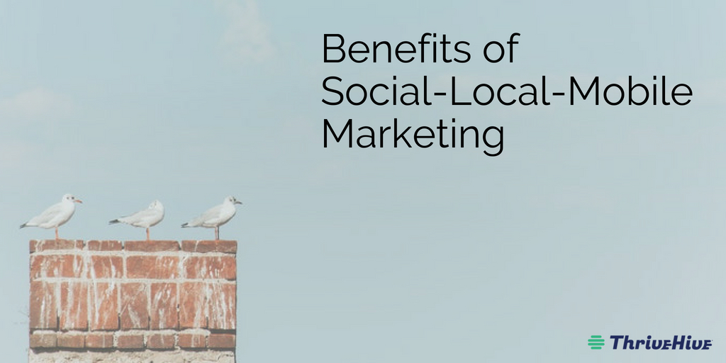Benefits of Social Local Mobile Marketing