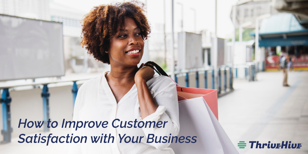 How to Improve Customer Satisfaction with Your Business