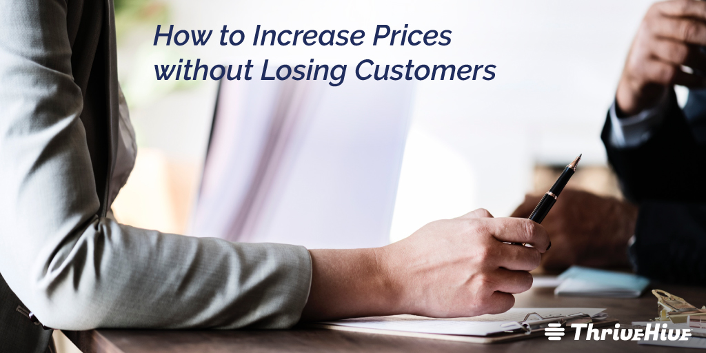 How to Increase Prices without Losing Customers