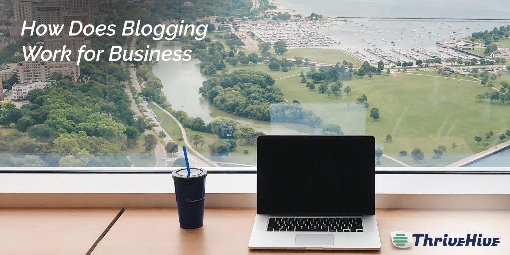 How Does Blogging Work for Business
