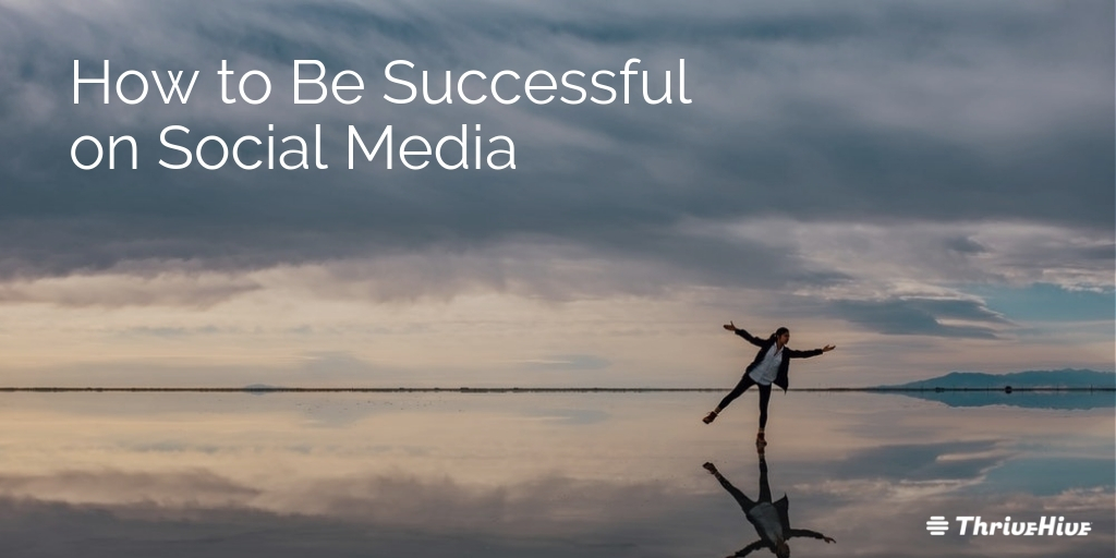 How to Be Successful on Social Media