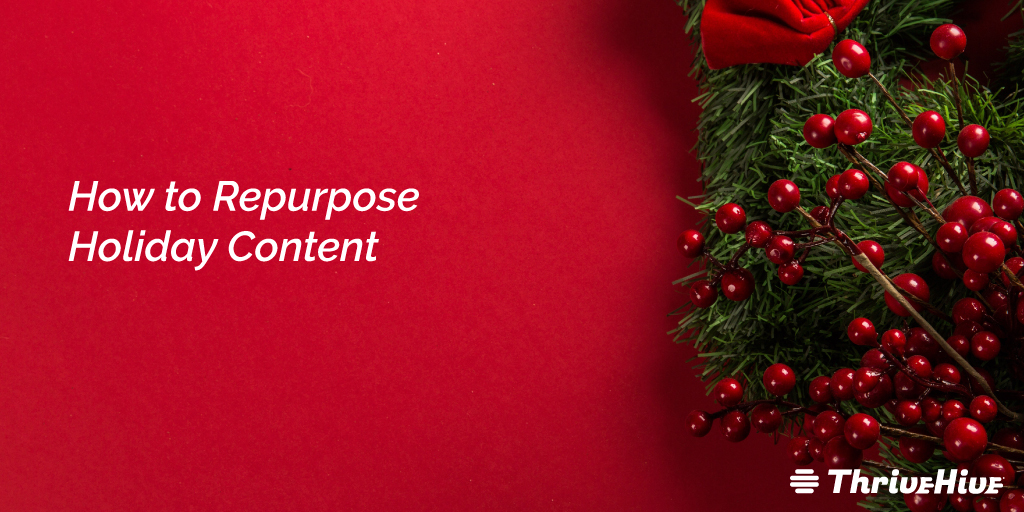 How to Repurpose Holiday Content