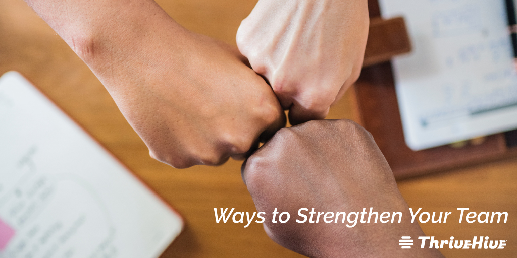 7 Ways to Strengthen Your Team