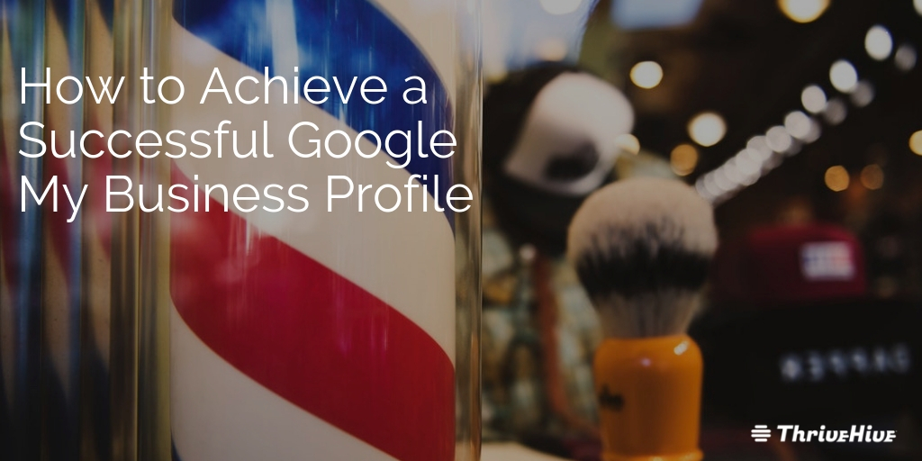 How to Achieve a Successful Google My Business Profile