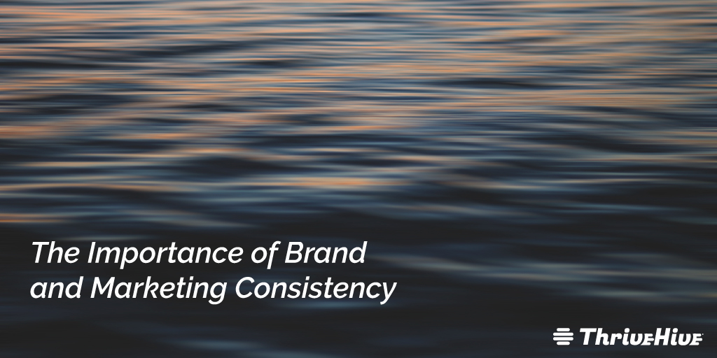 The Importance of Brand and Marketing Consistency
