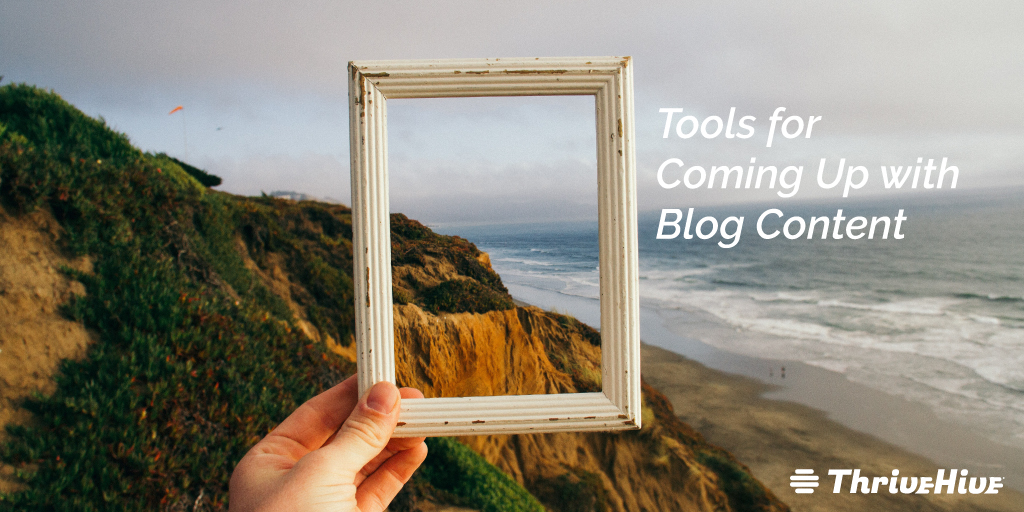 Tools for Coming Up with Blog Content