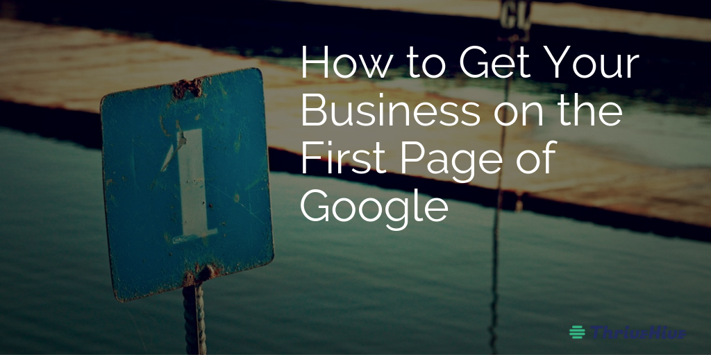 How to Get Your Business on the First Page of Google